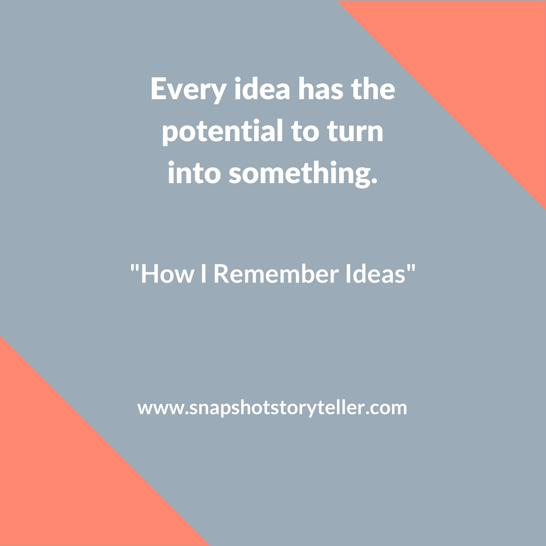 Snapshot Storyteller: How I Remember Ideas -- Remembering ideas is something that I struggle with as a writer. You can never have enough tips, tricks, etc. to help you remember, so I'm sharing a few of mine. | www.snapshotstoryteller.com #amwriting #snapshotstoryteller #creativestoryteller #creative #storyteller #creativewriter #IWrite #WriteOn