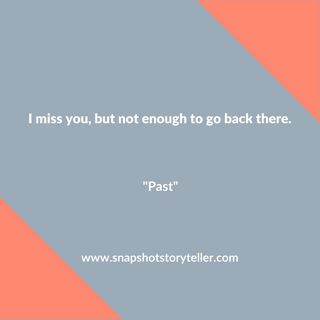 Snapshot Storyteller: Past #10WordStory   You can love someone to pieces, but if your past was a mess, you can love them from afar.   www.snapshotstoryteller.com #amwriting #snapshotstoryteller #creativestoryteller #creative #storyteller #creativewriter #IWrite #WriteOn #shortstory #shortstories #10wordstory #10wordshortstories