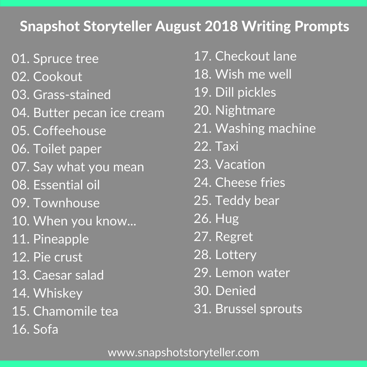 Snapshot Storyteller: August 2018 Writing Prompts -- Flex your imagination on these prompts! | www.snapshotstoryteller.com #amwriting #snapshotstoryteller #creativestoryteller #creative #storyteller #creativewriter #IWrite #WriteOn #writingprompts #writingprompt
