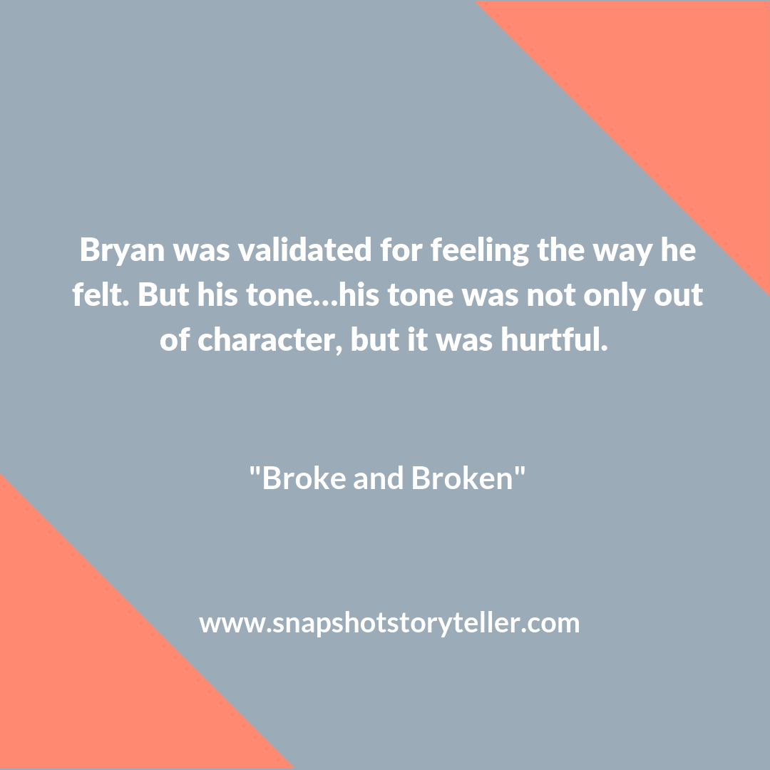 Snapshot Storyteller: Broke and Broken -- Oftentimes, what you're looking for is right in front of your face.   www.snapshotstoryteller.com #amwriting #snapshotstoryteller #creativestoryteller #creative #storyteller #creativewriter #IWrite #WriteOn #shortstory #shortstories