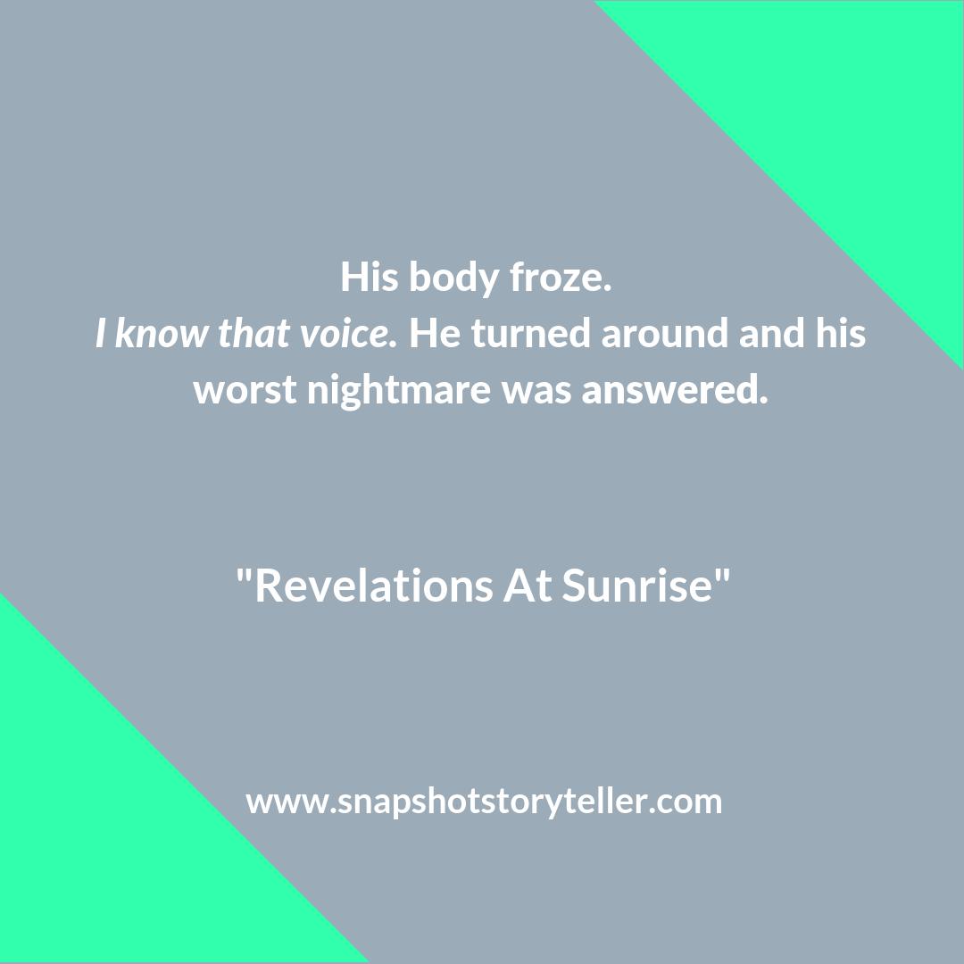 Snapshot Storyteller: Revelations at Sunrise | www.snapshotstoryteller.com #amwriting #snapshotstoryteller #creativestoryteller #creative #storyteller #creativewriter #IWrite #WriteOn