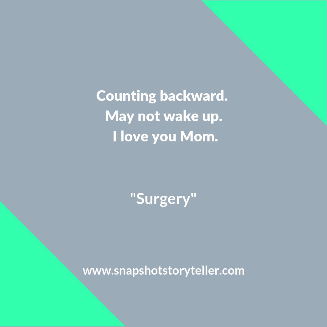 Snapshot Storyteller: Surgery #10wordstory | www.snapshotstoryteller.com #amwriting #snapshotstoryteller #creativestoryteller #creative #storyteller #creativewriter #IWrite #WriteOn #shortstory #shortstories #10wordstory #10wordshortstories