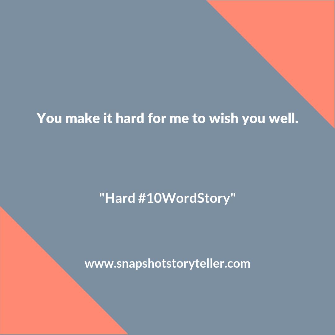 "Snapshot Storyteller | ""Hard #10WordStory"" | www.snapshotstoryteller.com #amwriting #snapshotstoryteller #creativestoryteller #creative #storyteller #creativewriter #IWrite #WriteOn #writingprompt #writingprompts"