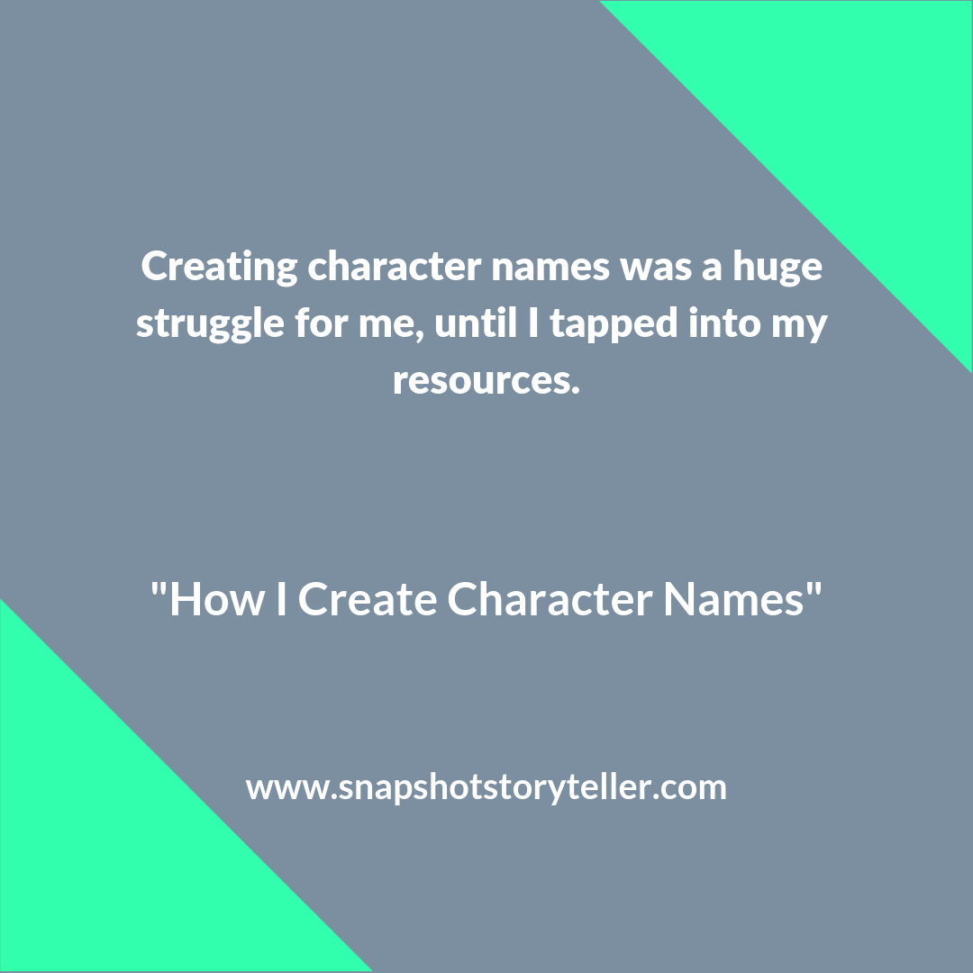 "Snapshot Storyteller | ""How I Create Character Names"" 