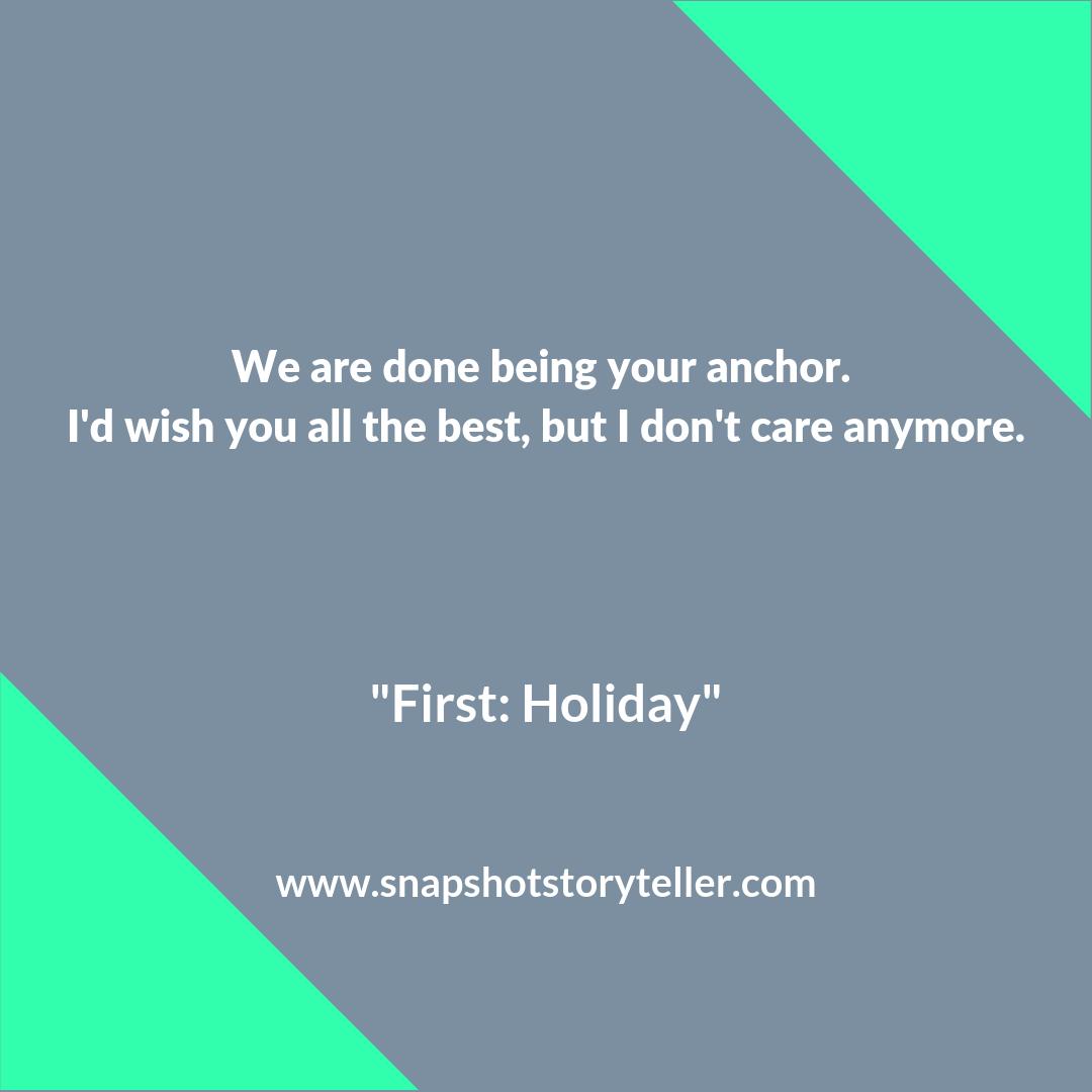 "Snapshot Storyteller | ""First: Holiday"" | www.snapshotstoryteller.com #amwriting #snapshotstoryteller #creativestoryteller #creative #storyteller #creativewriter #IWrite #WriteOn #shortstory #shortstories"