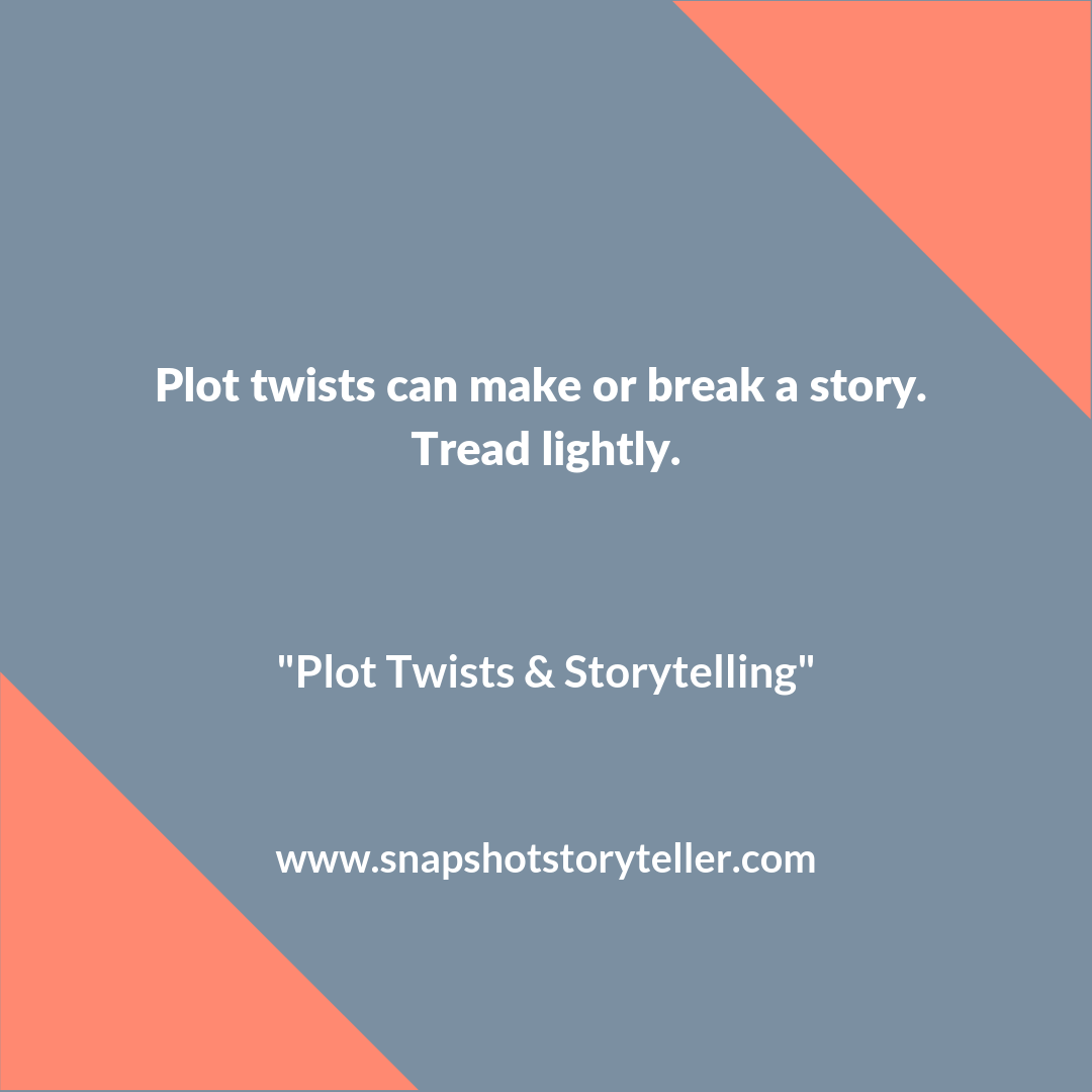 "Snapshot Storytelling | ""Plot Twists & Storytelling"" | www.snapshotstoryteller.com #amwriting #snapshotstoryteller #creativestoryteller #creative #storyteller #creativewriter #IWrite #WriteOn"