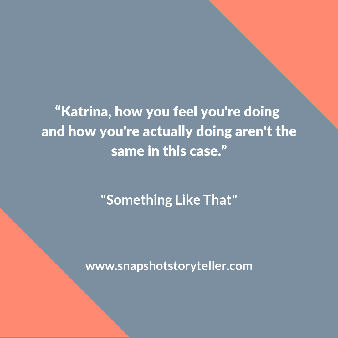 "Snapshot Storyteller | ""Something Like That"" 