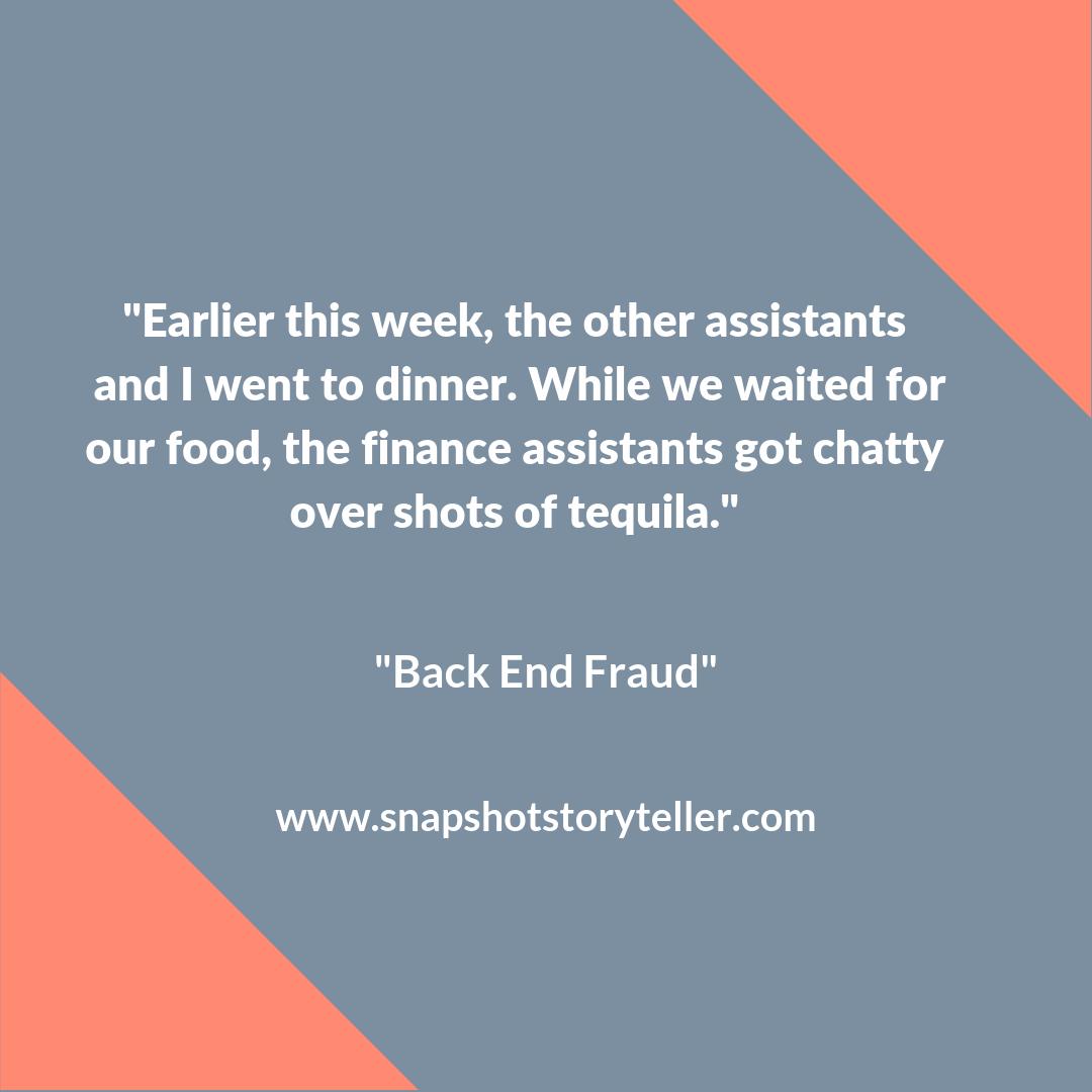 Snapshot Storyteller | Back End Fraud | www.snapshotstoryteller.com #amwriting #snapshotstoryteller #creativestoryteller #creative #storyteller #creativewriter #IWrite #WriteOn #shortstory #shortstories