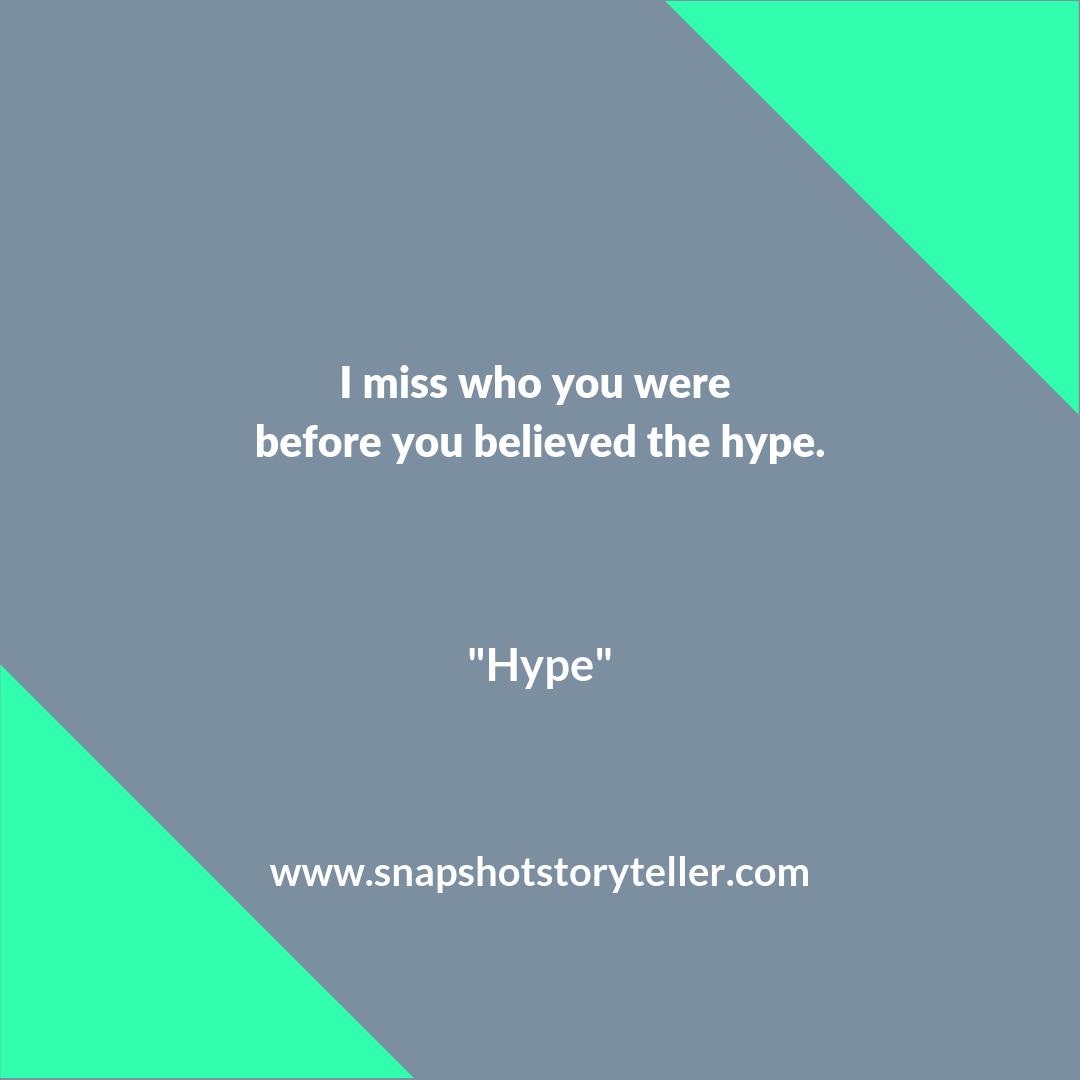 Snapshot Storyteller | Hype #10WordStory | www.snapshotstoryteller.com #amwriting #snapshotstoryteller #creativestoryteller #creative #storyteller #creativewriter #IWrite #WriteOn #shortstory #shortstories #10wordstory #10wordshortstories