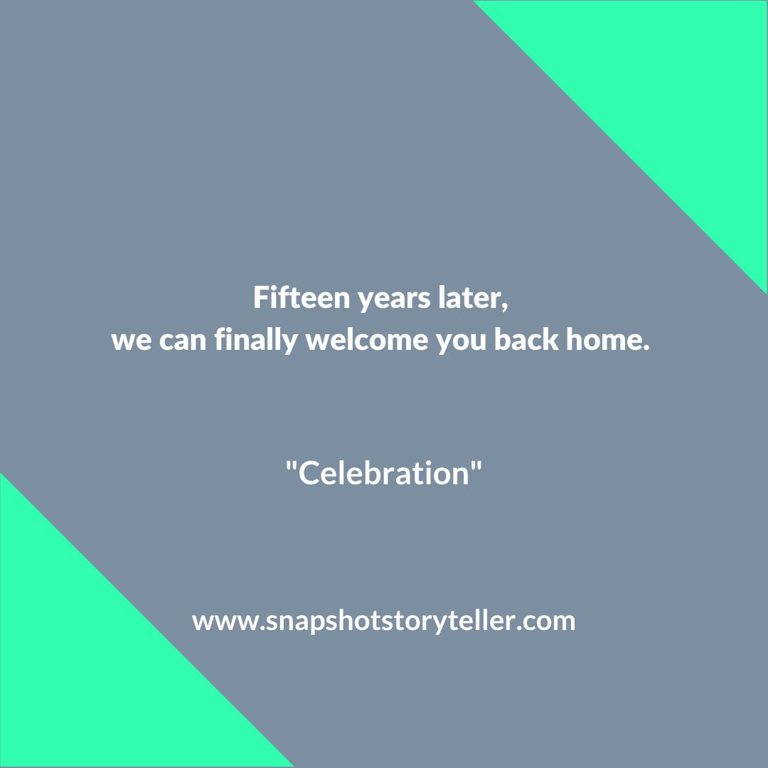 Snapshot Storyteller | Celebration| www.snapshotstoryteller.com | #amwriting #SnapshotStoryteller #creativestoryteller #creative #storyteller #creativewriter #IWrite #WriteOn #writersofinstagram#shortstory #shortstories