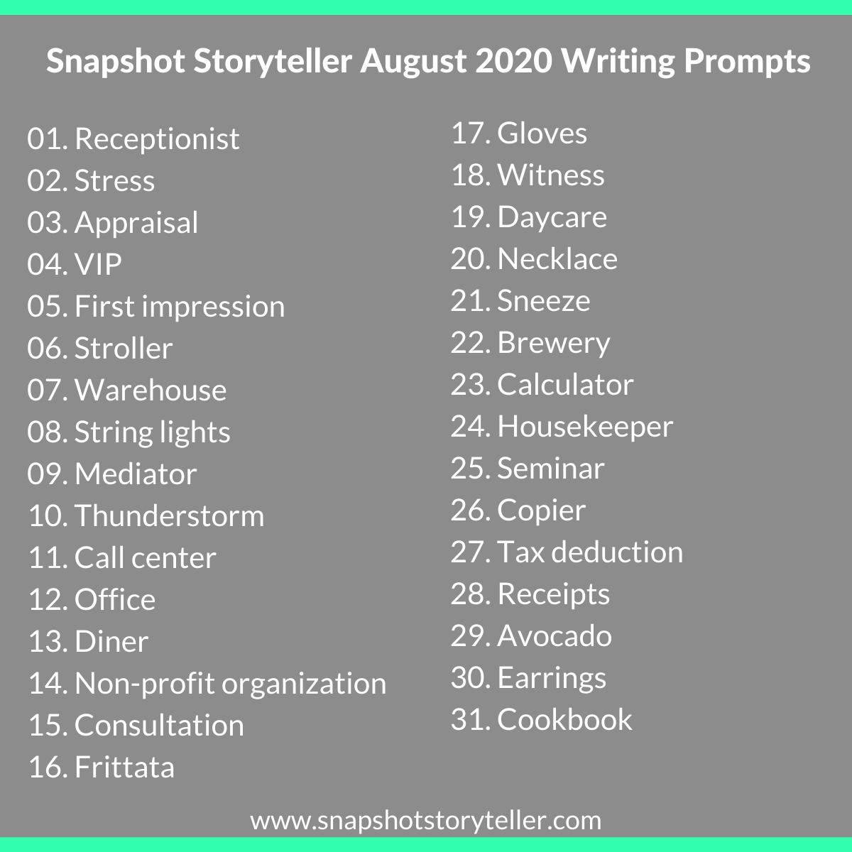 Snapshot Storyteller | August 2020 Writing Prompts | www.snapshotstoryteller.com | #amwriting #SnapshotStoryteller #creativestoryteller #creative #storyteller #creativewriter #IWrite #WriteOn #writersofinstagram#writingprompt #writingprompts