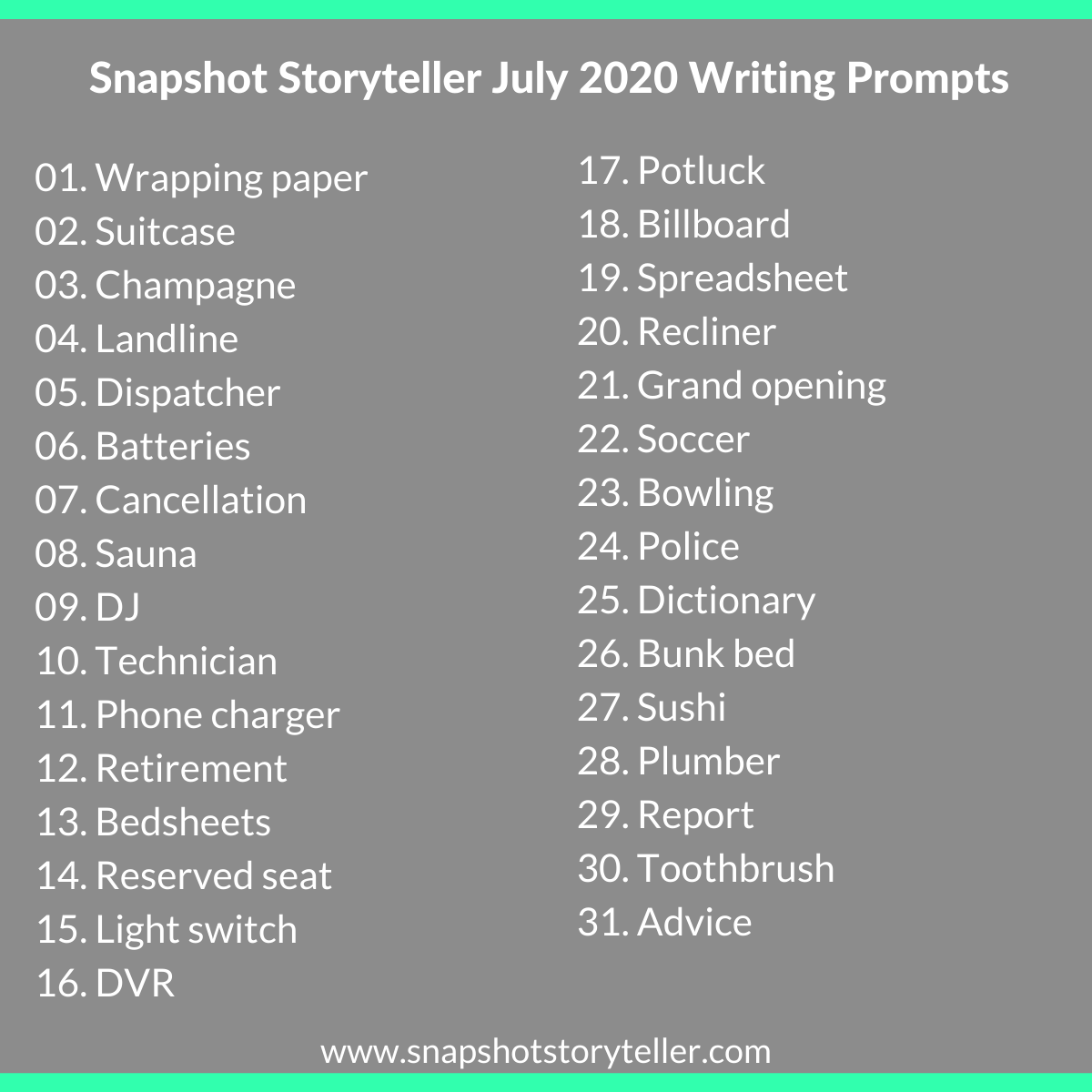 Snapshot Storyteller | July 2020 Writing Prompts | www.snapshotstoryteller.com | #amwriting #SnapshotStoryteller #creativestoryteller #creative #storyteller #creativewriter #IWrite  #WriteOn #writersofinstagram #writingprompt #writingprompts