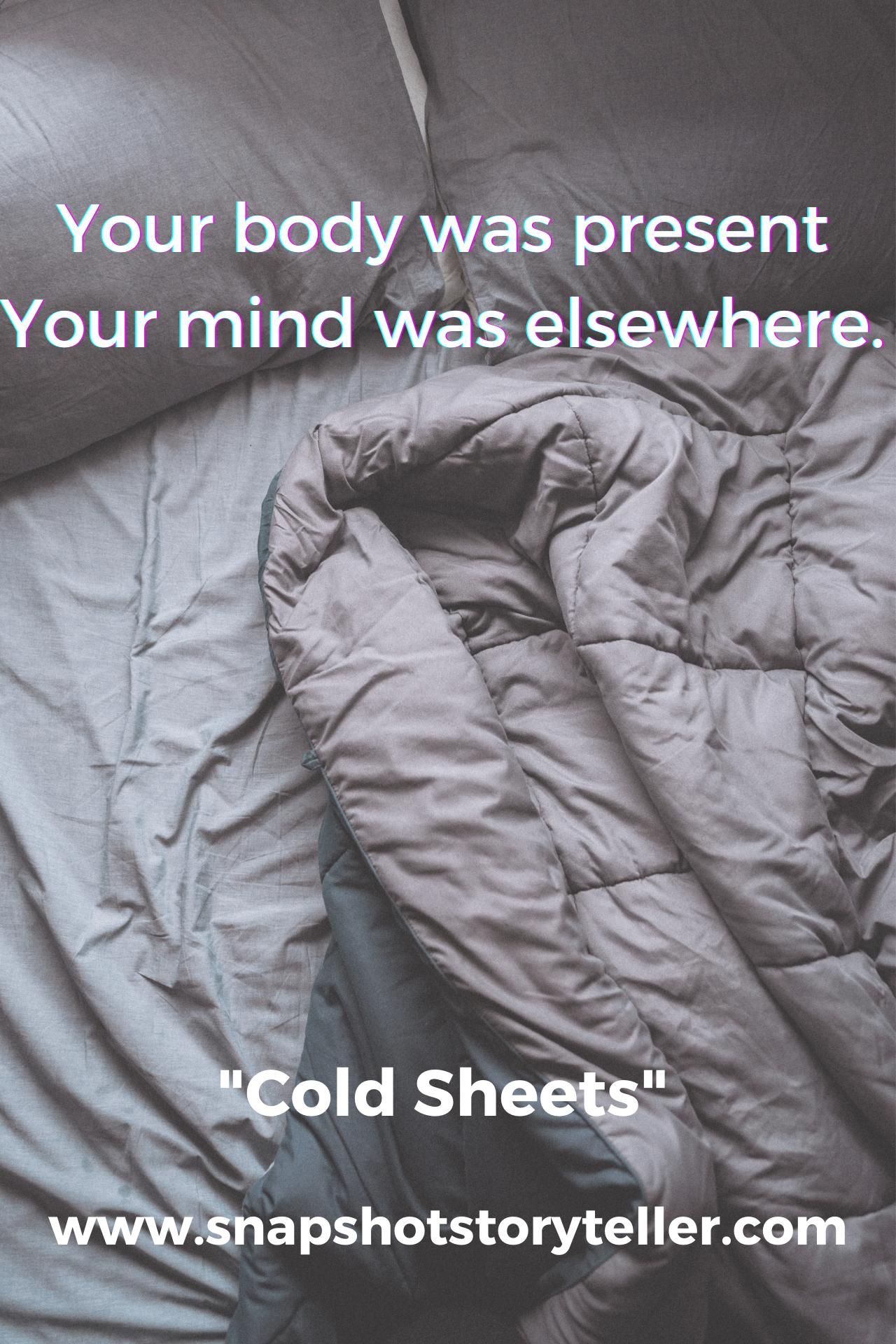 Snapshot Storyteller | Cold Sheets | www.snapshotstoryteller.com | #amwriting #SnapshotStoryteller #creativestoryteller #creative #storyteller #creativewriter #IWrite #WriteOn #writersofinstagram