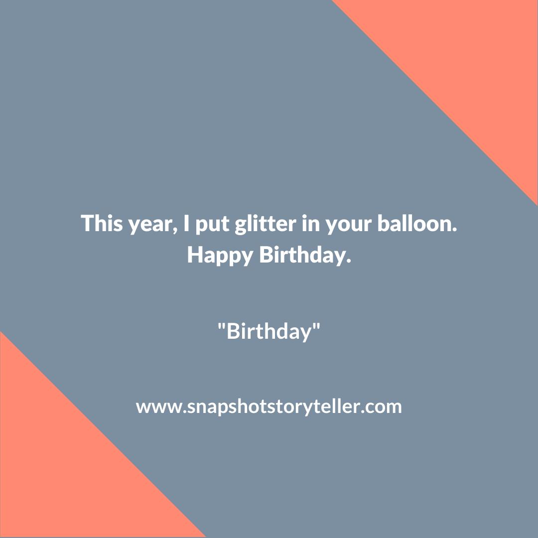 Snapshot Storyteller | Birthday | www.snapshotstoryteller.com | #amwriting #SnapshotStoryteller #creativestoryteller #creative #storyteller #creativewriter #IWrite #WriteOn #writersofinstagram#storytellersofinstagram #10wordstory #10wordstories