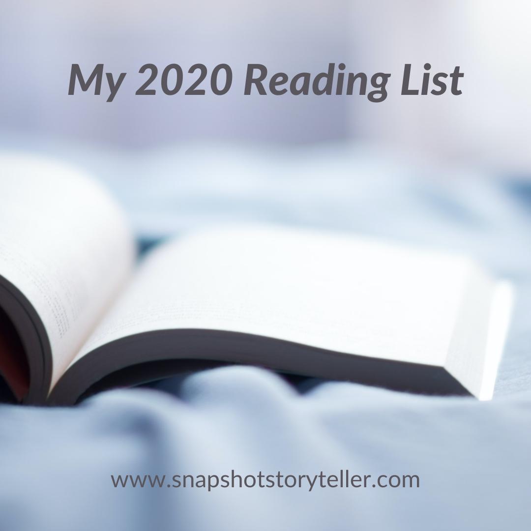 Snapshot Storyteller | My 2020 Reading List | www.snapshotstoryteller.com | #amwriting #SnapshotStoryteller #creativestoryteller #creative #storyteller #creativewriter #IWrite #WriteOn #writersofinstagram#storytellersofinstagram