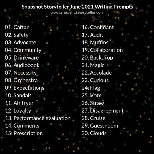 Snapshot Storyteller | June 2021 Writing Prompts | www.snapshotstoryteller.com | amwriting #SnapshotStoryteller #creativestoryteller #creative #storyteller #creativewriter #IWrite #WriteOn #writersofinstagram #storytellersofinstagram #writingprompt #writingprompts #writingpromptsdaily #writingpromptsforfun